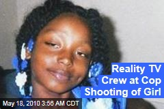 Reality TV Crew at Cop Shooting of Girl