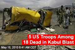 5 US Troops Among 18 Dead in Kabul Blast