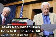 Texas congressman uses porn to kill science funding