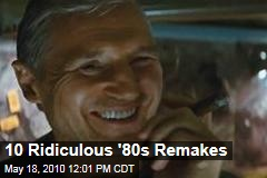 10 Ridiculous '80s Remakes