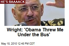 Wright: 'Obama Threw Me Under the Bus'