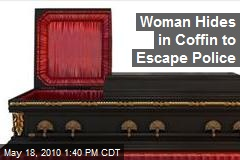 Woman Hides in Coffin to Escape Police