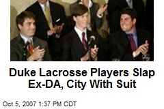 Duke Lacrosse Players Slap Ex-DA, City With Suit