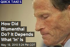 How Did Blumenthal Do? It Depends What 'In' Is