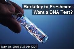 Berkley Offers DNA Testing to Freshmen