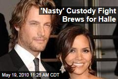 'Nasty' Custody Fight Brews for Halle