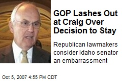 GOP Lashes Out at Craig Over Decision to Stay