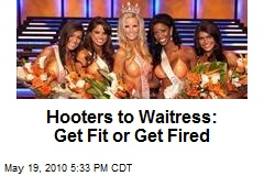 Hooters to Waitress: Get Fit or Get Fired