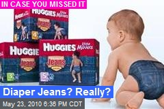 Diaper Jeans? Really?