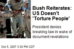 Bush Reiterates: US Doesn't 'Torture People'