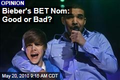 Bieber's BET Nom: Good or Bad?