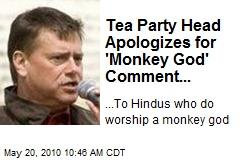 Tea Party Head Apologizes for 'Monkey God' Post...