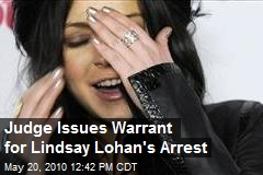 Judge Issues Warrant for Lindsay Lohan's Arrest