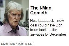 The I-Man Cometh