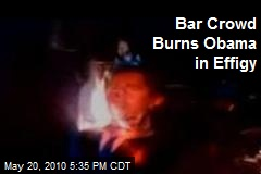 Bar Crowd Burns Obama in Effigy