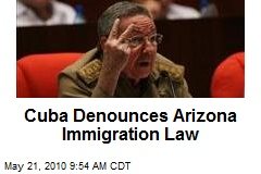Cuba Denounces Arizona Immigration Law