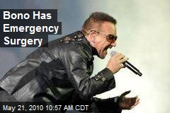 Bono Has Emergency Surgery
