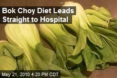 Bok Choy Diet Leads Straight to Hospital