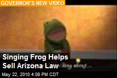 Singing Frog Helps Arizona Governor Sell Law