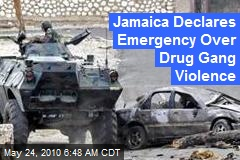 Jamaica Declares Emergency Over Drug Gang Violence