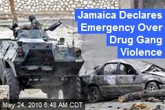 Jamaica Declares Emergency Over Drug Gang Violence