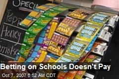 Betting on Schools Doesn't Pay
