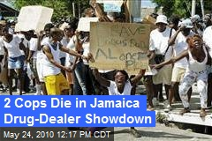 2 Cops Die in Jamaica Drug-Dealer Showdown