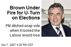 Brown Under Fire for U-Turn on Elections