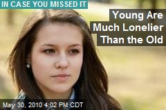 Young Are Much Lonelier Than the Old