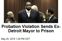 Probation Violation Sends Ex-Detroit Mayor to Prison