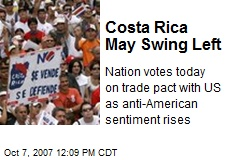 Costa Rica May Swing Left