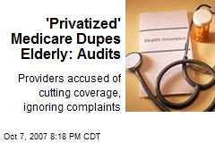 'Privatized' Medicare Dupes Elderly: Audits