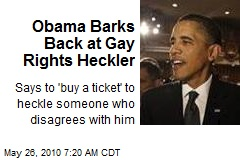 Obama Barks Back at Gay Rights Heckler