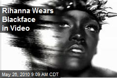 Rihanna Wears Blackface in Video