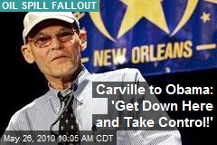 Carville to Obama: 'Get Down Here and Take Control!'