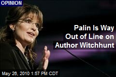 Palin Is Way Out of Line on Author Witchhunt