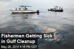Fishermen Cleaning Up Oil Spill Getting Sick