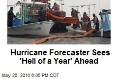 Hurricane Forecaster Sees 'Hell of a Year' Ahead