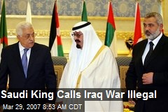 Saudi King Calls Iraq War Illegal