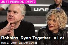 Robbins, Ryan Together...a Lot