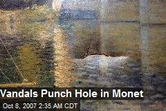 Vandals Punch Hole in Monet