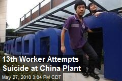 13th Worker Attempts Suicide at China Plant
