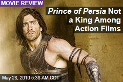 Prince of Persia Not a King Among Action Films