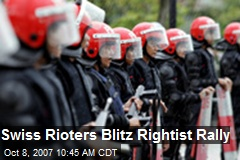 Swiss Rioters Blitz Rightist Rally