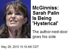 McGinniss: Sarah Palin Is Being 'Hysterical'