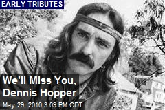 We'll Miss You, Dennis Hopper