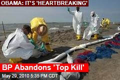 BP Abandons 'Top Kill'