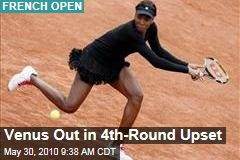 Venus Out in 4th-Round Upset