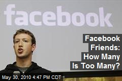 Facebook Friends: How Many Is Too Many?