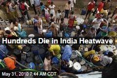 Hundreds Die in India Heatwave